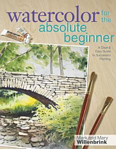 Watercolor for the Absolute Beginner Book