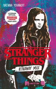 Stranger Things   Runaway Max   Le roman officiel pour ados PDF