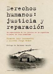 Derechos humanos: justicia y reparación: La experiencia de los juicios en la Argentina. Crímenes de lesa humanidad