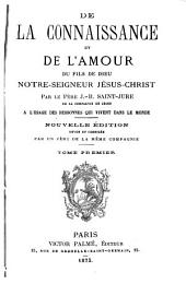 De la connaissance et de l'amour du Fils De Dieu, Notre-Seigneur Jésus-Christ: Volume1