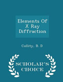 Elements of X Ray Diffraction   Scholar s Choice Edition PDF