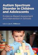 Autism Spectrum Disorder in Children and Adolescents