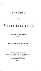 Fern Leaves from Fanny's Port-folio: 2d Series. With Original Designs