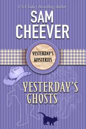 Yesterday's Ghosts (Historical Paranormal Cozy Mystery)