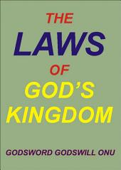 The Laws of God's Kingdom: How the Kingdom of God Works