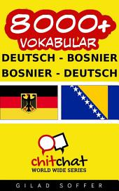 8000+ Deutsch - Bosnier Bosnier - Deutsch Vokabular