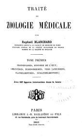 Traité de zoologie médicale: Protozoaires, histoire de l'oeuf, coelentérés, échinodermes, vers (aneuriens, plathelminthes, némathelminthes) 1889