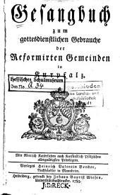 Gesangbuch zum gottesdienstlichen Gebrauche der reformirten Gemeinden in Kurpfalz