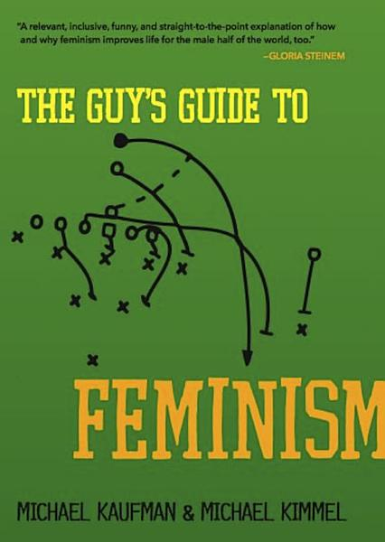 Download The Guy s Guide to Feminism Book