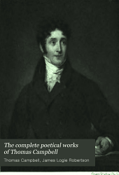 The Complete Poetical Works of Thomas Campbell: Ed., with Notes