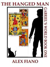 The Hanged Man: Gabriel's World Book #1
