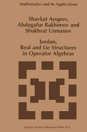 Jordan, Real and Lie Structures in Operator Algebras