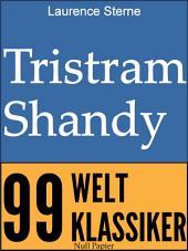 Tristram Shandy: Leben und Ansichten