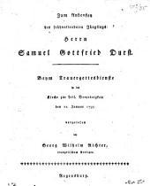 Zum Andenken des frühvollendeten Jünglings Herrn Samuel Gottfried Durst: Beym Trauergottesdienste in der Kirche zur heil. Dreyeinigkeit den 11. Januar 1797. vorgelesen
