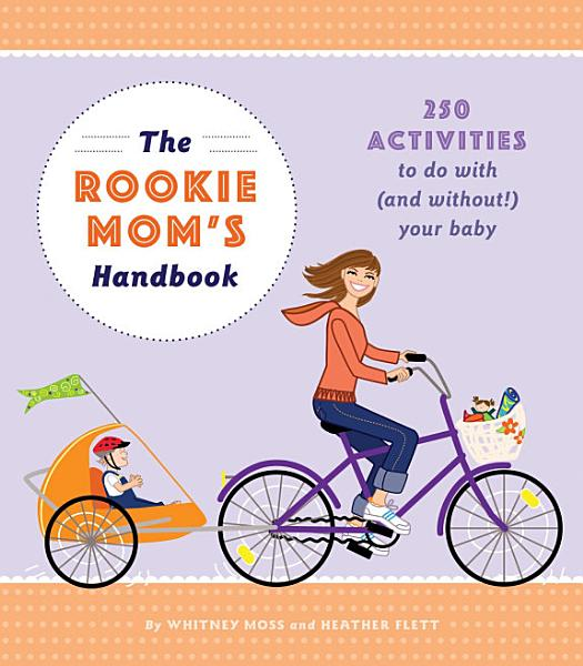Download The Rookie Mom s Handbook Book