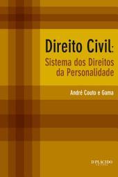 Direito Civil: Sistema dos direitos da personalidade