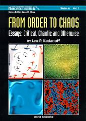 From Order To Chaos - Essays: Critical, Chaotic And Otherwise: