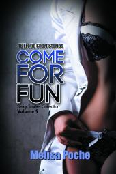 Come for Fun (Sexy Stories Collection Volume 9): 16 Erotic Short Stories
