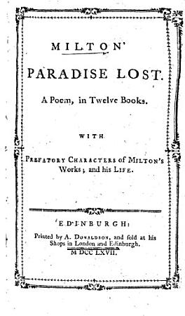 Milton   sic  Paradise Lost     With prefatory characters of Milton s works  and his life  by Thomas Newton   PDF