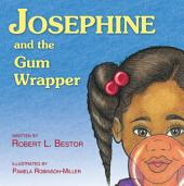 Josephine and the Gum Wrapper