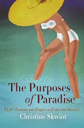 The Purposes of Paradise: U.S. Tourism and Empire in Cuba and Hawai'i
