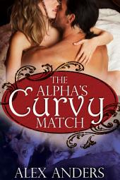 The Alpha's Curvy Match (Paranormal BBW Shape Shifter Romance)