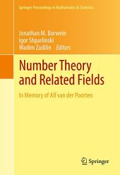 Number Theory and Related Fields: In Memory of Alf van der Poorten