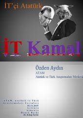İT Kamal: İT'çi Atatürk