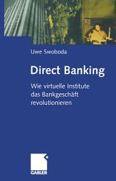 Direct Banking: Wie virtuelle Institute das Bankgeschäft revolutionieren