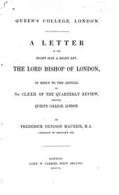 Queen's College, London: A Letter to the Right Hon. & Right Rev. The Lord Bishop of London, in Reply to the Article in No. CLXXII of the Quarterly Review, Entitled Queen's College, London, Volume 8