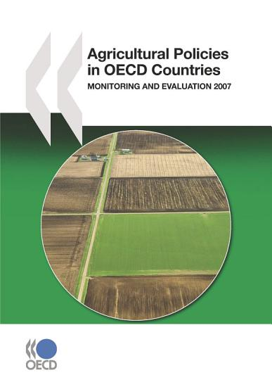 Agricultural Policies in OECD Countries 2007 Monitoring and Evaluation PDF
