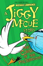 Jiggy McCue: The Curse of the Poltergoose