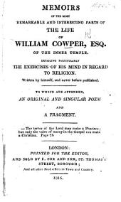 Memoir of the Early Life of William Cowper, Esq. Written by himself, and never before published. With an appendix, containing some of Cowper's religious letters, and other interesting documents, illustrative of the memoir. With a portrait