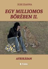 Egy milliomos bőrében II.: Afrikában