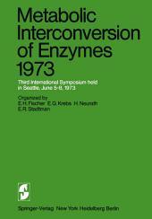 Metabolic Interconversion of Enzymes 1973: Third International Symposium held in Seattle, June 5–8, 1973