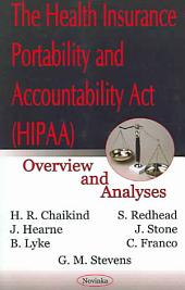 The Health Insurance Portability and Accountability Act (HIPAA): Overview and Analyses
