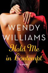 Hold Me in Contempt: A Romance
