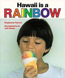 Hawaii Is A Rainbow Book PDF