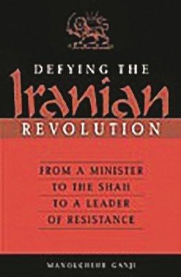 Defying the Iranian Revolution