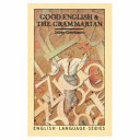 Download Good English and the Grammarian Book