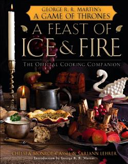 A Feast of Ice and Fire  The Official Game of Thrones Companion Cookbook Book