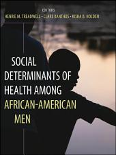 Social Determinants of Health Among African-American Men: Edition 2