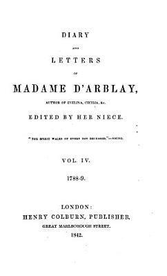 Diary and Letters of Madame D Arblay  Author of Evelina Cecilia   c  1788 9 PDF