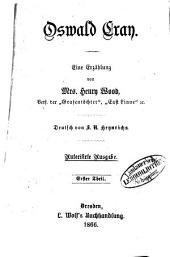 Oswald Cray: Eine Erzählung von Mrs. Henry Wood. Deutsch von J. N. Heynrichs, Band 1
