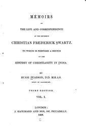 Memoirs of the Life and Correspondence of the Reverend Christian Frederick Swartz: To which is Prefixed a Sketch of the History of Christianity in India, Volume 1