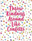 Throw Kindness Around Like Confetti Book