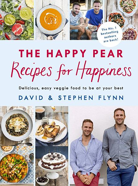 Download The Happy Pear  Recipes for Happiness Book