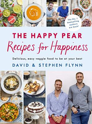 The Happy Pear  Recipes for Happiness