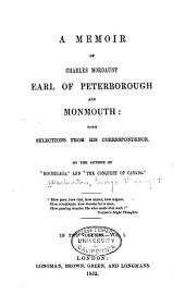 A memoir of Charles Mordaunt, Earl of Peterborough and Monmouth: with selections from his correspondence, Volume 1