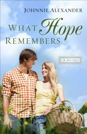 What Hope Remembers (Misty Willow Book #3)